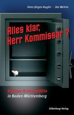 Alles klar, Herr Kommissar? von Kugler,  Hans Jürgen, Wehrle,  Ute