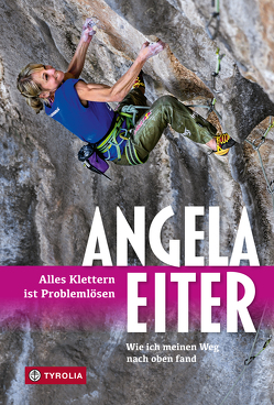 Alles Klettern ist Problemlösen von Eiter,  Angela