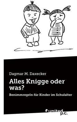 Alles Knigge oder was? von M. Daxecker,  Dagmar