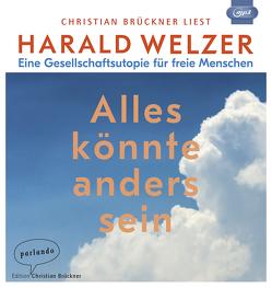 Alles könnte anders sein von Brückner,  Christian, Welzer,  Harald