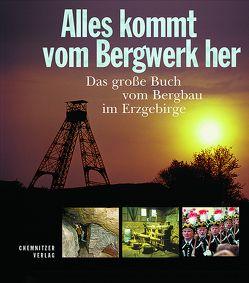 Alles kommt vom Bergwerk her von Kugler,  Jens, Lahl,  Bernd