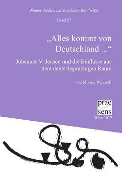 """""""Alles kommt von Deutschland …"""" von Wenusch,  Monica"""