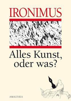 Alles Kunst, oder was? von Ironimus, Scheidl,  Werner