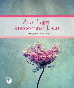 Alles Laute braucht das Leise von Drossert,  Claudia, Osenberg-van Vugt,  Ilka