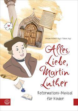 Alles Liebe, Martin Luther von Küllmer-Vogt,  Miriam, Vogt,  Fabian