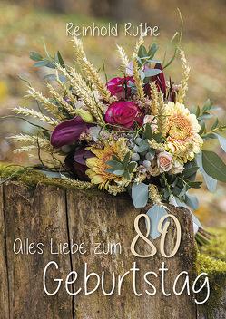 Alles Liebe zum 80. Geburtstag von Ruthe,  Reinhold