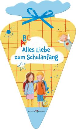 Alles Liebe zum Schulanfang von Dürr,  Gisela