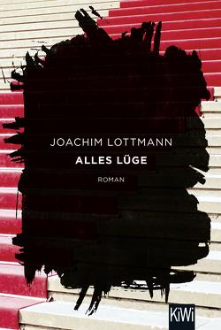 Alles Lüge von Lottmann,  Joachim