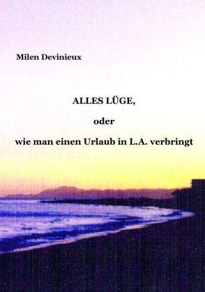 Alles Lüge von Devinieux,  Milen