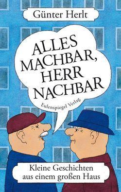 Alles machbar, Herr Nachbar von Herlt,  Günter