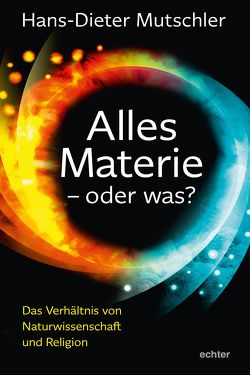 Alles Materie – oder was? von Mutschler,  Hans-Dieter
