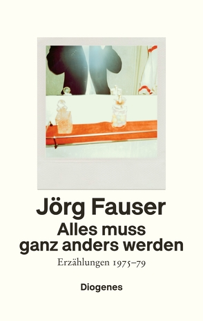 Alles muss ganz anders werden von Fauser,  Jörg