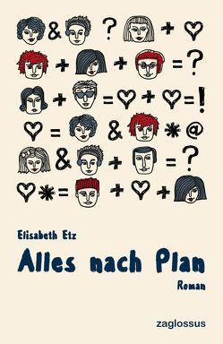 Alles nach Plan von Etz,  Elisabeth