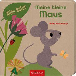 Alles Natur – Meine kleine Maus von Teckentrup,  Britta