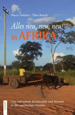 Alles neu, neu, neu! in Afrika von Rauch,  Theo, Tekülve,  Maria