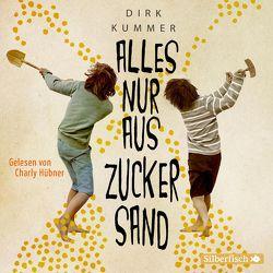 Alles nur aus Zuckersand von Hübner,  Charly, Kummer,  Dirk