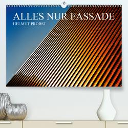 Alles nur Fassade / CH-Version (Premium, hochwertiger DIN A2 Wandkalender 2021, Kunstdruck in Hochglanz) von Probst,  Helmut