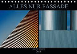 Alles nur Fassade (Tischkalender 2021 DIN A5 quer) von Probst,  Helmut