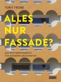 ALLES NUR FASSADE? von Fröbe,  Turit