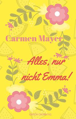 Alles, nur nicht Emma! von Mayer,  Carmen