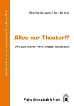 Alles nur Theater!? von Luppold,  Stefan, Merkwitz,  Ricarda, Rübner,  Wolf, Wintzen,  Detlef