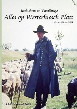 Alles op westerhiesch Platt von Körner,  W.