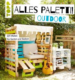 Alles Paletti – outdoor von Guther,  Claudia