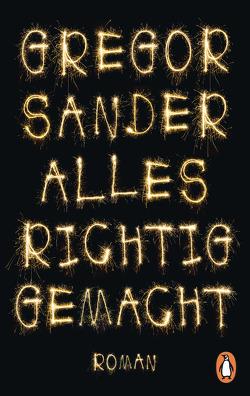 Alles richtig gemacht von Sander,  Gregor