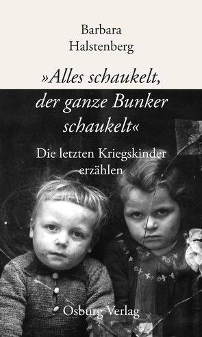 """""""Alles schaukelt, der ganze Bunker schaukelt"""" von Halstenberg,  Barbara"""