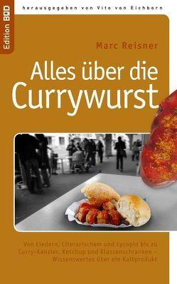 Alles über die Currywurst von Eichborn,  Vito von, Reisner,  Marc