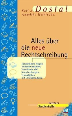 Alles über die neue Rechtschreibung von Dostal,  Karl A, Heintschel,  Angelika