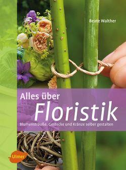 Alles über Floristik von Walther,  Beate