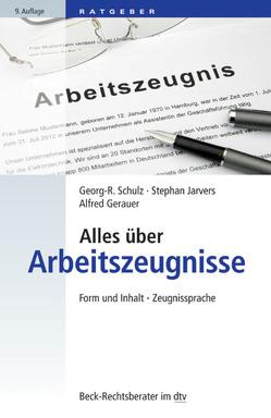 Alles über Arbeitszeugnisse von Gerauer,  Alfred, Jarvers,  Stephan, Schulz,  Georg-Rüdiger
