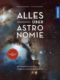 Alles über Astronomie von Emmerich,  Mark, Melchert,  Sven