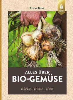Alles über Bio-Gemüse von Grieb,  Ortrud