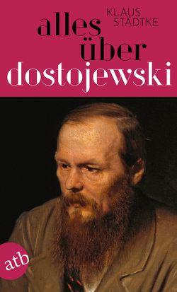 Alles über Dostojewski von Städtke,  Klaus