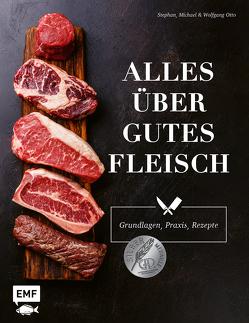 Alles über gutes Fleisch: Grundlagen, Praxis, Rezepte von Otto,  Stephan