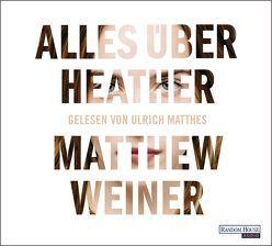 Alles über Heather von Matthes,  Ulrich, Robben,  Bernhard, Weiner,  Matthew