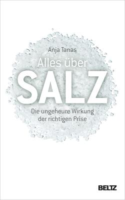 Alles über Salz von Tanas,  Anja