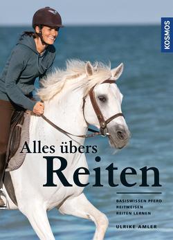 Alles übers Reiten von Amler,  Ulrike