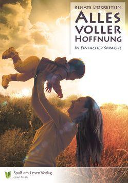 Alles voller Hoffnung von Dorrestein,  Renate, Spaß am Lesen Verlag GmbH, Stoll,  Bettina