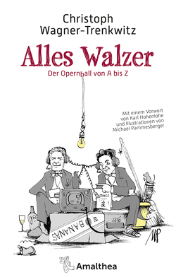 Alles Walzer von Hohenlohe,  Karl, Pammesberger,  Michael, Wagner-Trenkwitz,  Christoph