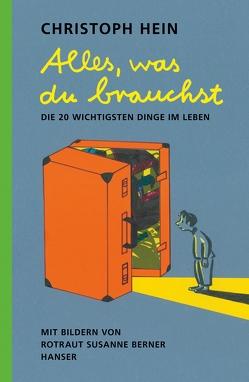 Alles, was du brauchst von Berner,  Rotraut Susanne, Hein,  Christoph