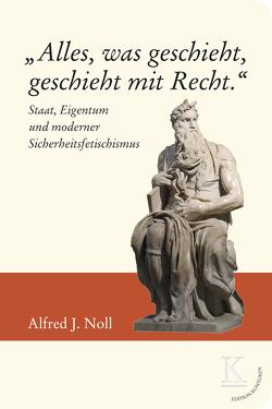 """""""Alles, was geschieht, geschieht mit Recht."""" von Noll,  Alfred J."""