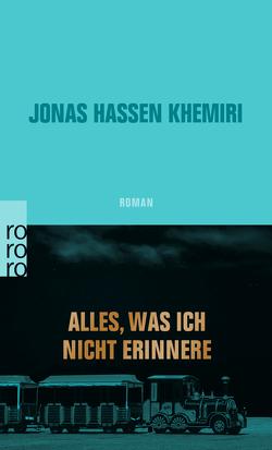 Alles, was ich nicht erinnere von Dahmann,  Susanne, Khemiri,  Jonas Hassen