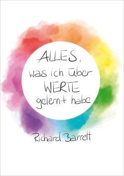 Alles, was ich über Werte gelernt habe von Barrett,  Richard