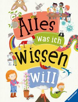 Alles was ich wissen will – ein Lexikon für Kinder ab 5 Jahren (Ravensburger Lexika) von Scheller,  Anne