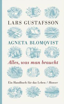 Alles, was man braucht von Blomqvist,  Agneta, Gustafsson,  Lars, Reichel,  Verena
