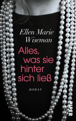 Alles, was sie hinter sich ließ von Hoffmann,  Sina, Wiseman,  Ellen Marie