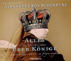 Alles was Sie schon immer über Könige wissen wollten, aber nie zu fragen wagten von Bitzer,  Lisa, Matic,  Paul, Schönburg,  Alexander von